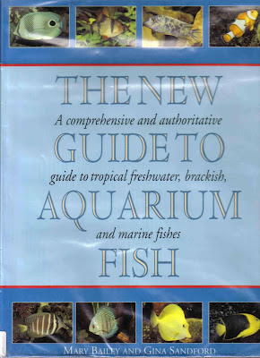 [EBOOK] The  New Guide to Aquarium Fish (A comprehensive and authoritative guide to tropical freshwater, brackishh and marine fishes), Mary Bailey and Gina Sandford, ULTIMATE EDITIONS