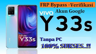Remove FRP Bypass VIVO Y33s - Verifikasi Akun Google Tanpa PC