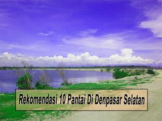 Rekomendasi 10 Pantai Di Denpasar Selatan