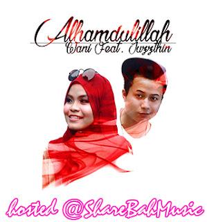 Wani Feat. Juzzthin - Alhamdulillah MP3