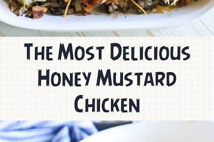 The Most Delicious Honey Mustard Chicken