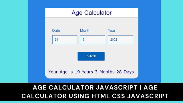 Age Calculator javascript   Age Calculator using html css javascript