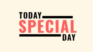 Today special day.