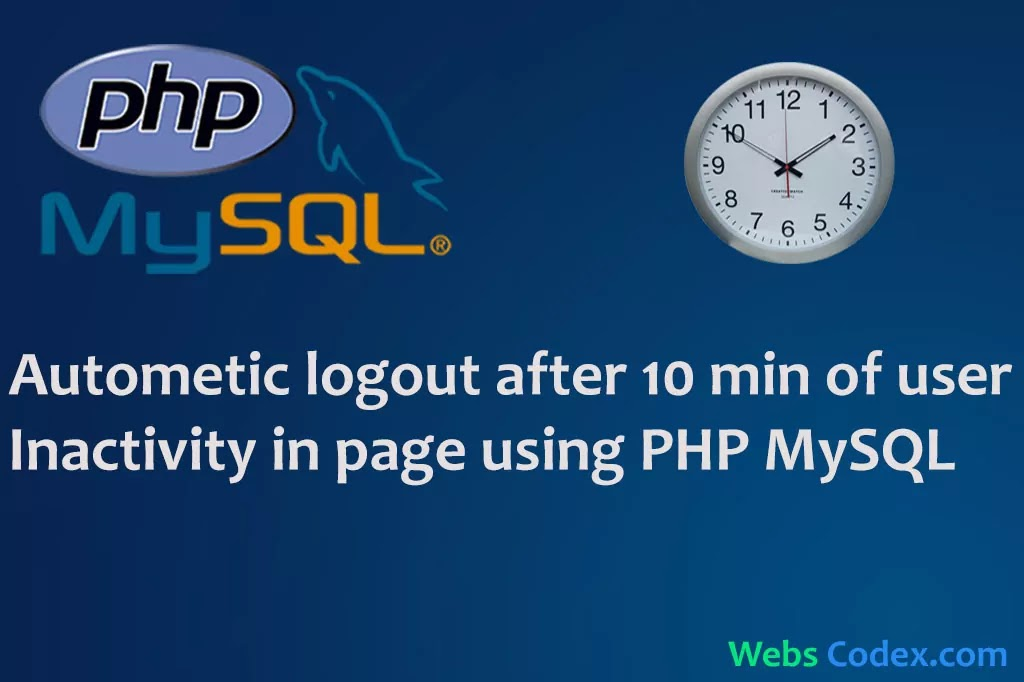 Automatic Session Timeout, Automatic logout after 10 min of user Inactivity in page using PHP Mysql,  Auto expire session / Auto logout after specific