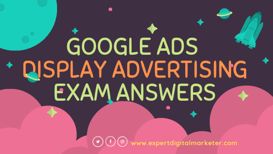 Google Ads Display Advertising Exam Answers