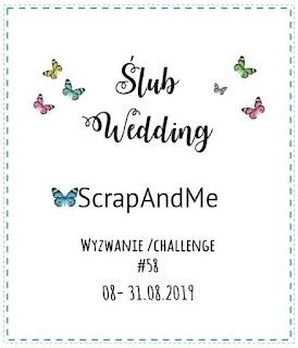 https://blogscrapandme.blogspot.com/2019/08/wyzwanie-59-slub-challenge-59-wedding.html