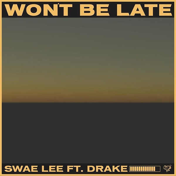 [Audio + Lyrics Video] Swae Lee ft. Drake – Won't Be Late (Prod. Tekno)