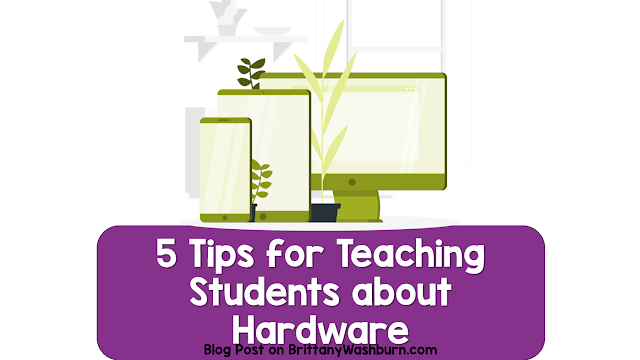 5 Tips for Teaching Students about Hardware