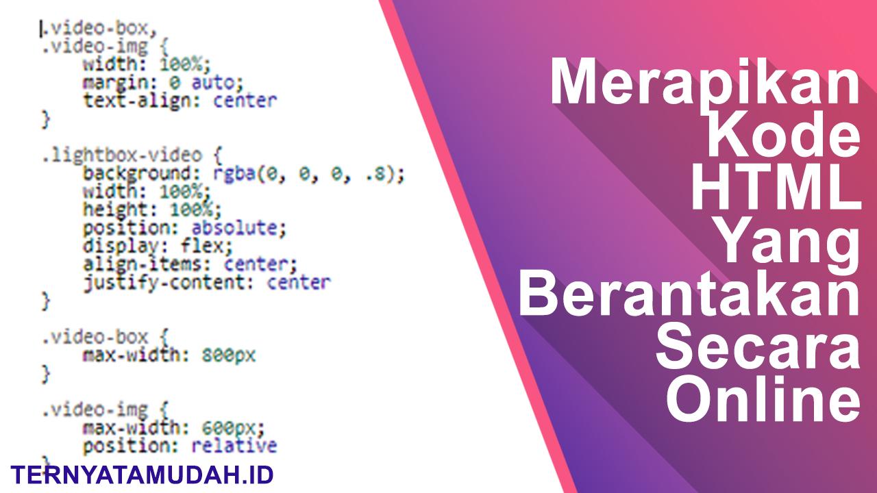 Merapikan Kode HTML Yang Berantakan Secara Online, Ternyata Mudah!
