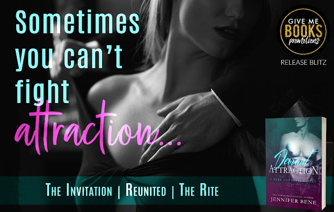 RELEASE BLITZ PACKET - Deviant Attraction by Jennifer Bene