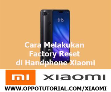 Cara Melakukan Factory Reset di Handphone Xiaomi