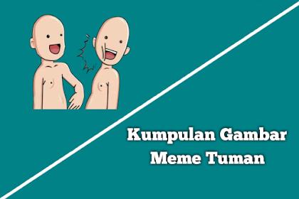 Kumpulan Meme Tuman Lucu Yang Lagi Viral