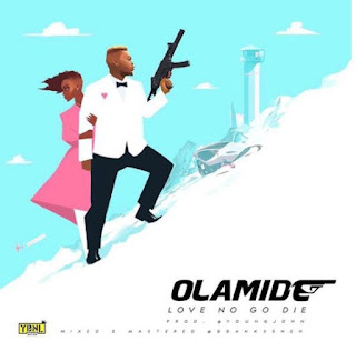 Music: Olamide - love no go die