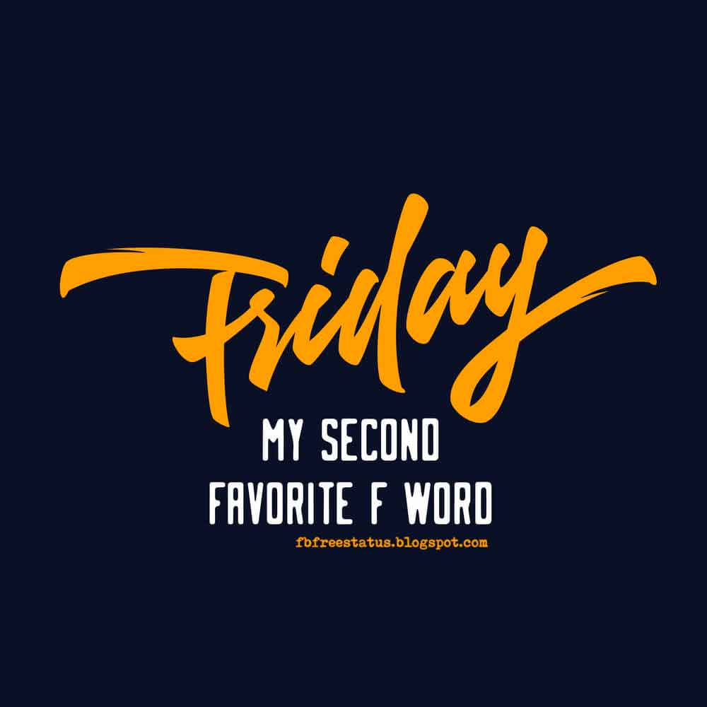Friday My Second Favorite F Word.
