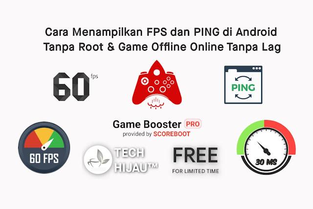 Cara Menampilkan FPS dan PING di Android Tanpa Root & Game Offline Online Tanpa Lag