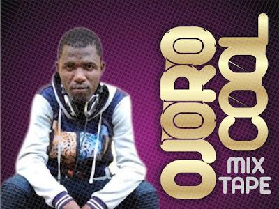 [MIXTAPE] Dj Danny Young - Ojoro Cool Mixtape