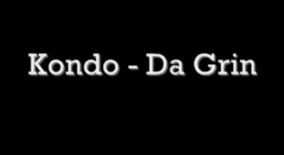 Kondo - Da Grin // Nigerian Music Download + Lyrics
