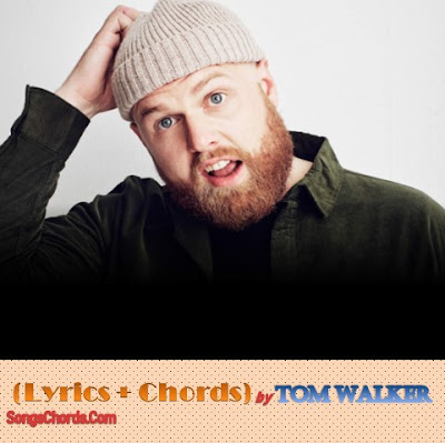 Song Lyrics and Chords by Tom Walker