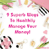 9 Suberb Ways To Healthily Manage Your Money