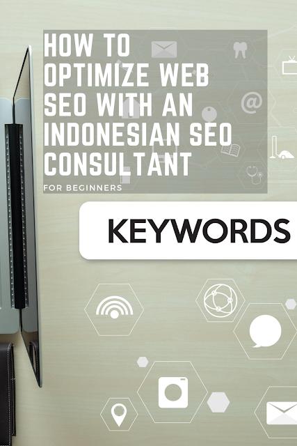Cara Optimasi SEO Web Dengan Konsultan SEO Indonesia