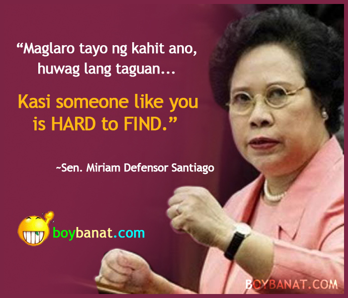 Miriam Defensor Santiago Quotes: Sen. Miriam Defensor Santiago's Best Pick Up Lines