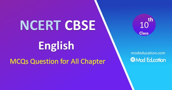 MCQ Questions for Class 10 English with Answers