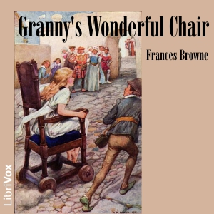Review, analysis and opinion of the book Granny's Wonderful Chair by Frances Browne.
