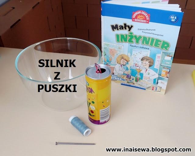 http://inaisewa.blogspot.com/2017/06/silnik-z-puszki-piatki-z-eksperymentami.html