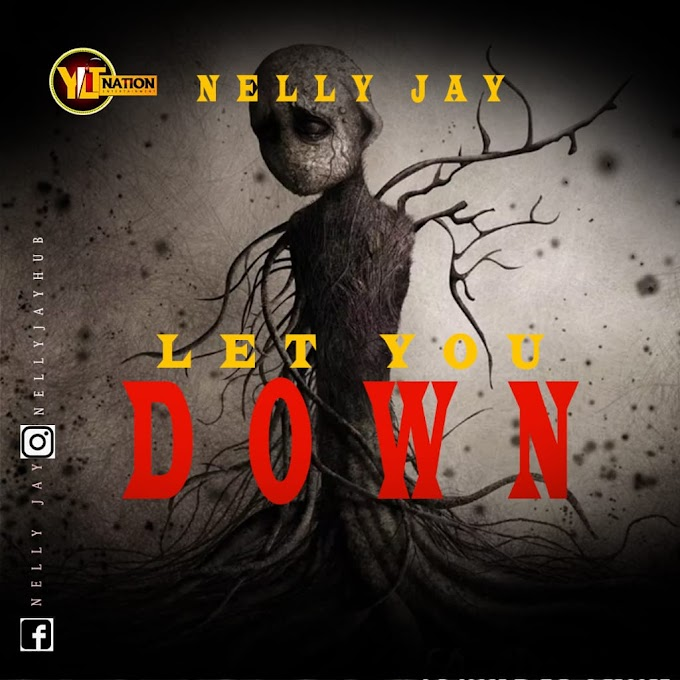 "[MUSIC] NELLY JAY ""LET YOU DOWN"""