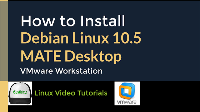 How to Install Debian Linux 10.5 with MATE Desktop + VMware Tools on VMware Workstation