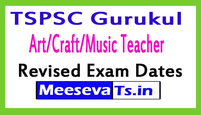 TSPSC Gurukul Art/Craft/Music Teacher Revised Exam Dates 2017