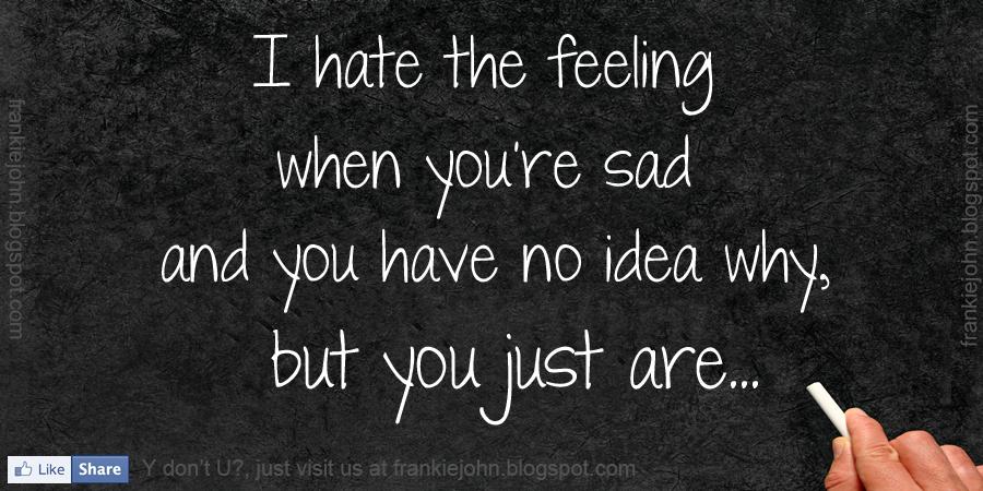 Feeling Sad Quotes: I Feel Sad Quotes. QuotesGram