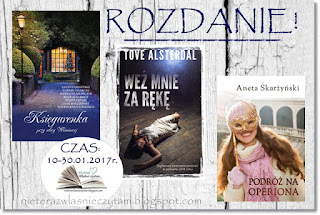 http://nieterazwlasnieczytam.blogspot.com/2017/01/konkurs-ksiazkowe-rozdanie-10-30012017-r.html
