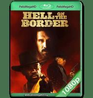 HELL ON THE BORDER (2019) WEB-DL 1080P HD MKV ESPAÑOL LATINO