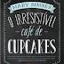 [LIVRO] O irresistível café de Cupcakes, Mary Simses