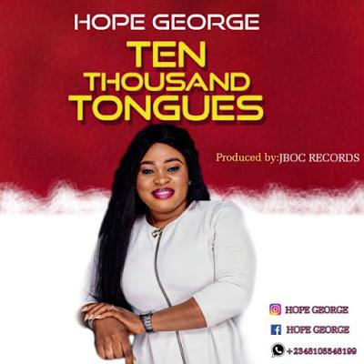 Hope George - Ten Thousand Tongues Lyrics & Audio