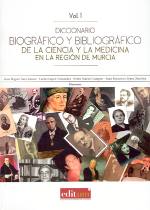 """""""Diccionario biográfico y bibliográfico de la ciencia y la medicina en la Región de Murcia"""""""