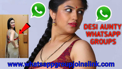 Join 500+ Hot Desi Auntys Whatsapp Group Joins Link 2019