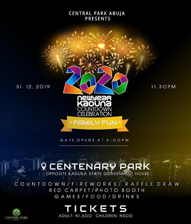 "Central Park Abuja Presents ""2020 New Year Kaduna Countdown Celebration"" (31-12-19)"