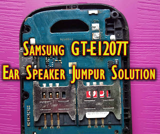 Samsung GT-E1207T Ear Speaker Jumper Solution problem