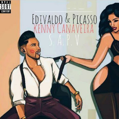 Edivaldo Feat. Picasso & Kenny Canaveira - S.A.P.V (2K17) (R&B) || DOWNLOAD