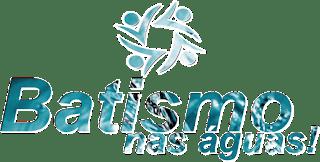 Qual é o significado do batismo nas águas?
