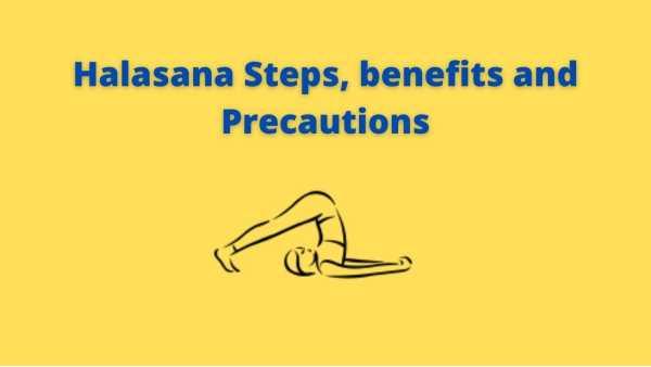 Halasana Steps Benefits and Precautions