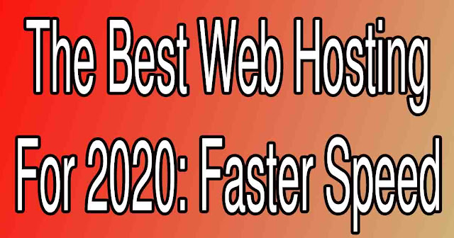 The Best Web Hosting For 2020: Faster Speed