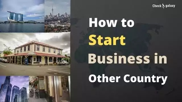 How to Start Business in Another Country