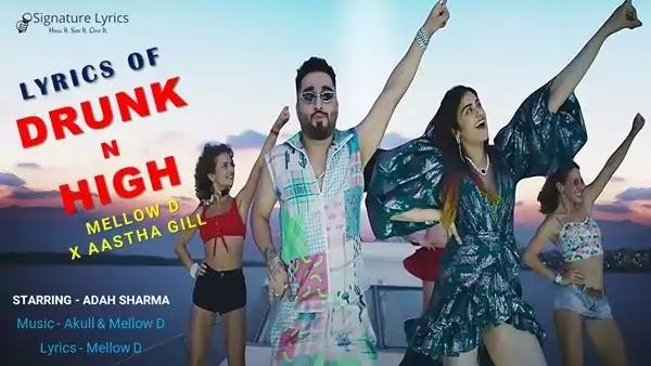 Drunk N High Lyrics - Mellow D x Aastha Gill