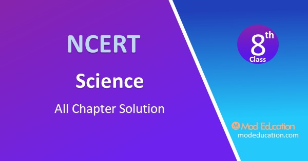 NCERT Solutions for Class 8 Science All Chapter Notes in English And Hindi Medium