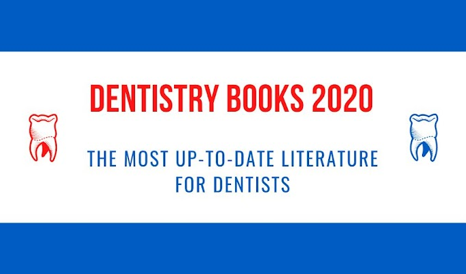 DENTISTRY BOOKS 2020 - The Most Up-to-Date Literature for Dentists