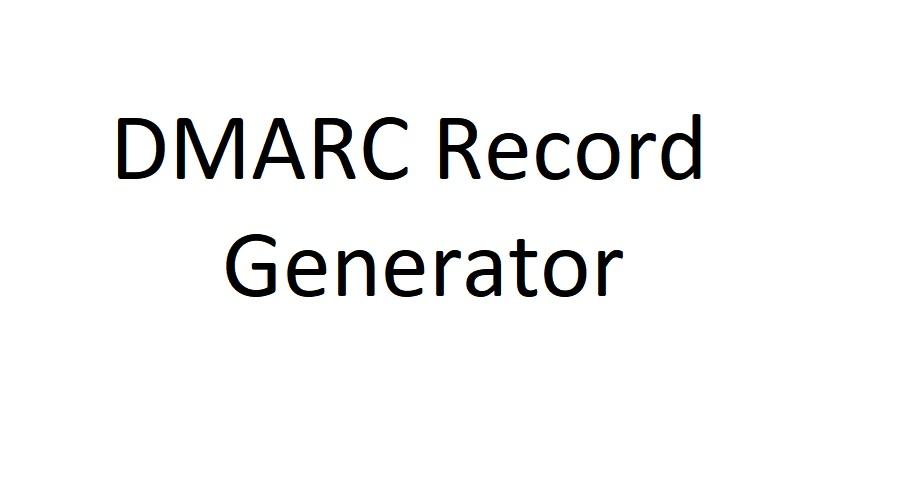 DMARC Record Generator