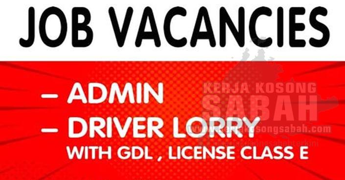Kerja Kosong Sabah Julai 2021   ADMIN , DRIVER LORRY - Sepanggar